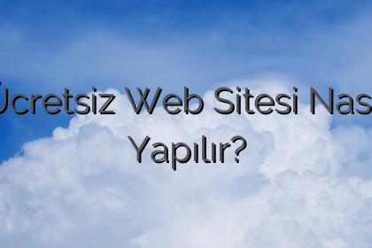 Ücretsiz Web Sitesi Nasıl Yapılır?