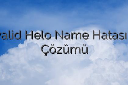 Invalid Helo Name Hatası ve Çözümü