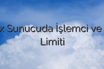 Linux Sunucuda İşlemci ve Ram Limiti