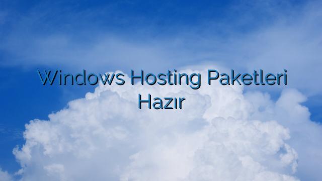 Windows Hosting Paketleri Hazır